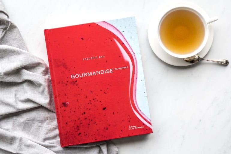 Mon avis sur le livre Gourmandise raisonnée de Frédéric Bau
